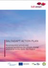 Baltadapt Action Plan. Recommended actions and proposed guidelines for climate change adaptation in the Baltic Sea Region (August 2013)